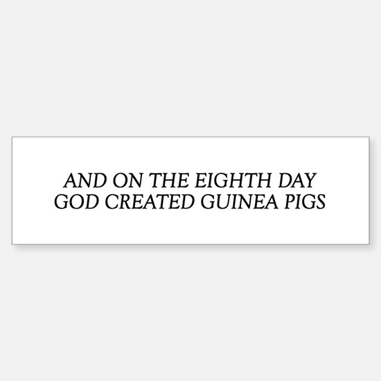 8TH DAY Guinea Pigs Bumper Bumper Bumper Sticker