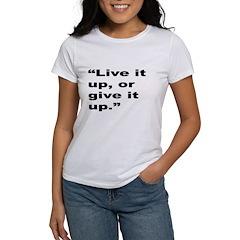 Rap Culture Live It Up Quote Women's T-Shirt