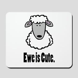 Ewe is cute Mousepad