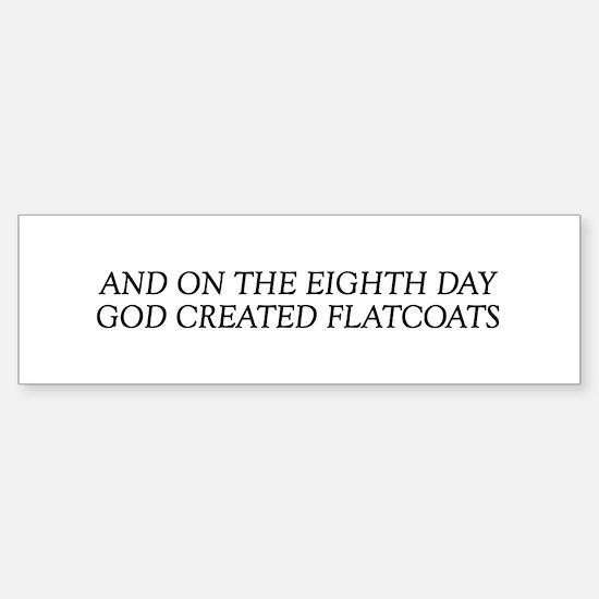 8TH DAY Flatcoats Bumper Bumper Bumper Sticker