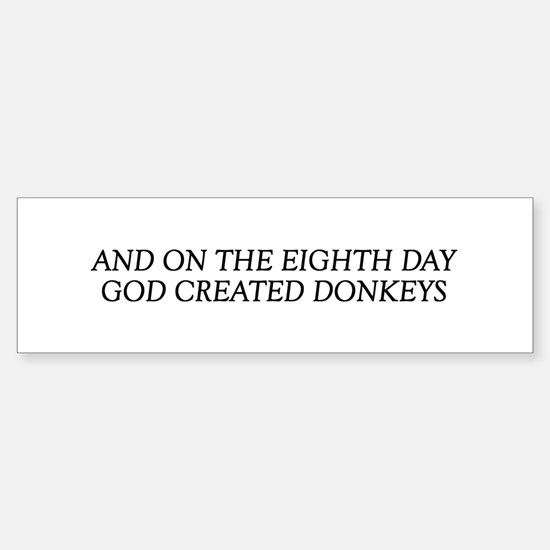 8TH DAY Donkeys Bumper Bumper Bumper Sticker