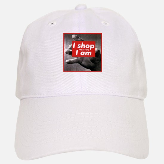 I Shop Therefore I Am Baseball Baseball Cap