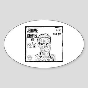 """Jérôme Kerviel Has A Posse"" Oval Sticker"