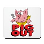 Pig Out Mousepad