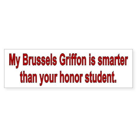 Brussels Griffon is smarter Bumper Sticker