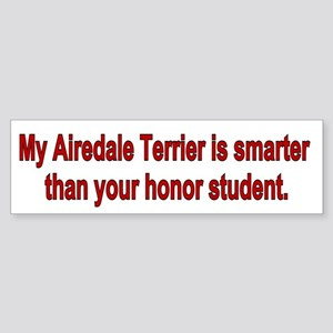 Airedale Terrier is Smarter Bumper Sticker