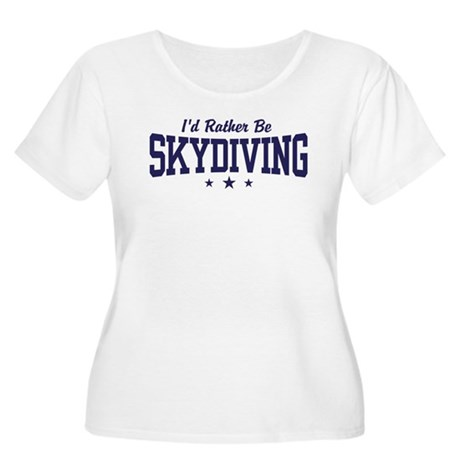 I'd Rather be Skydiving Women's Plus Size Scoop Ne