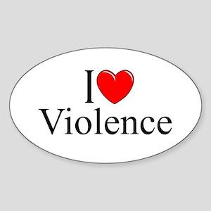 """I Love Violence"" Oval Sticker"