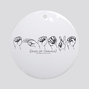 Sign of Thanks Ornament (Round)