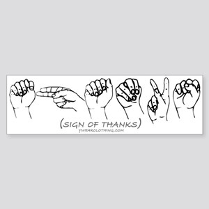 Sign of Thanks Bumper Sticker