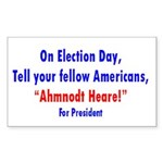Ahmnodt Heare for President Rectangle Sticker
