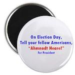 Ahmnodt Heare for President Magnet