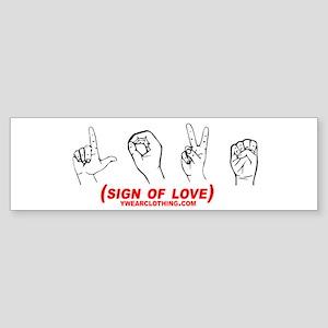 Sign of Love Bumper Sticker