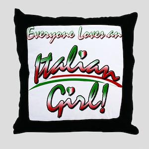 Everyone loves an Italian Girl Throw Pillow