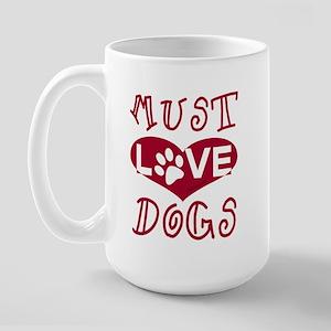 Must Love Dogs Large Mug