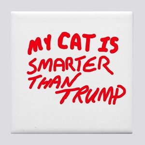 MY CAT IS SMARTER THAN TRUMP Tile Coaster