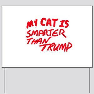 MY CAT IS SMARTER THAN TRUMP Yard Sign