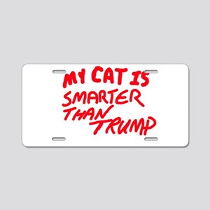 MY CAT IS SMARTER THAN TRUM Aluminum License Plate