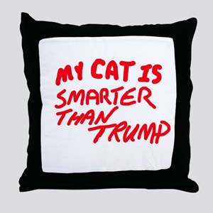 MY CAT IS SMARTER THAN TRUMP Throw Pillow