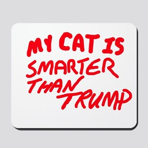 MY CAT IS SMARTER THAN TRUMP Mousepad