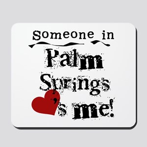 Palm Springs Loves Me Mousepad