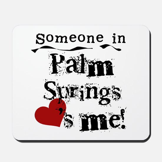 Palm Springs Loves Me Mousepad