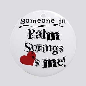 Palm Springs Loves Me Ornament (Round)