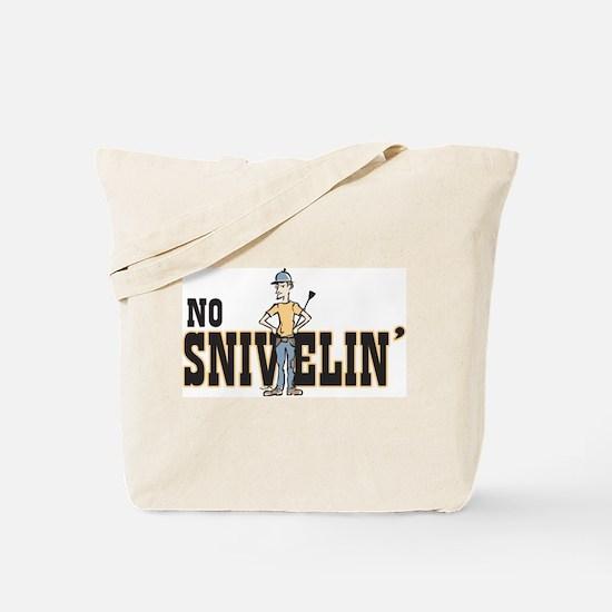 No Snivelin' Tote Bag