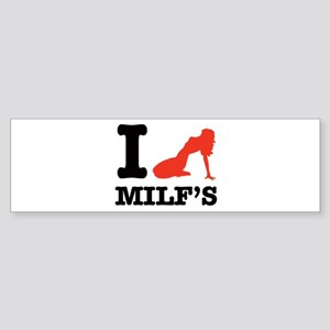 I love MILF'S Bumper Sticker