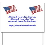 Ahmnodt Heare for President Yard Sign