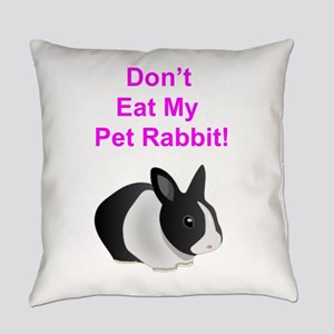 Don't Eat My Pet Rabbit Funny Everyday Pillow