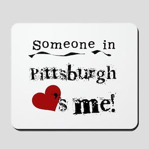 Pittsburgh Loves Me Mousepad
