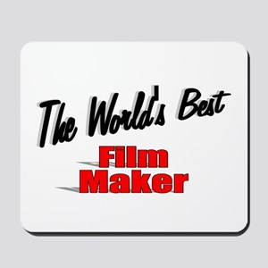 """The World's Best Film Maker"" Mousepad"