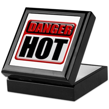 DANGER: HOT! Keepsake Box