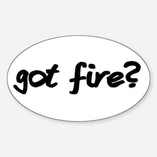 Got Fire? Oval Decal