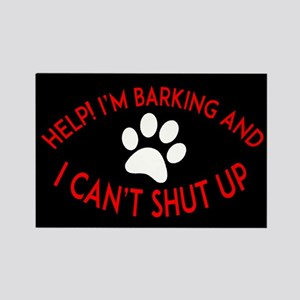I'm Barking and I Can't Shut Up Magnets
