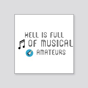 Hell is full of musical amateurs Sticker