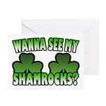 Wanna See My Shamrocks Greeting Cards (Pk of 10)