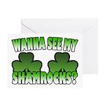 Wanna See My Shamrocks Greeting Card