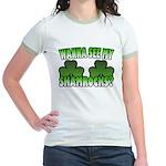 Wanna See My Shamrocks Jr. Ringer T-Shirt