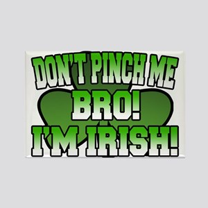 Don't Pinch Me Bro Rectangle Magnet
