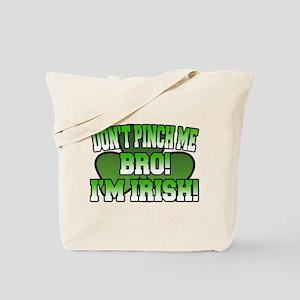 Don't Pinch Me Bro Tote Bag