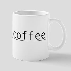 """I need coffee."" Large Mugs"