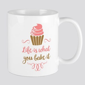 Life is what you bake it Mugs