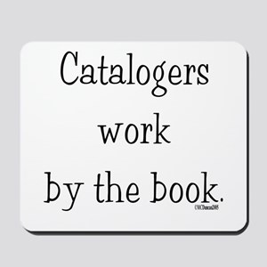 Catalogers work by the book. Mousepad