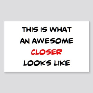 awesome closer Sticker (Rectangle)