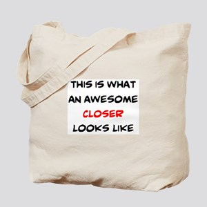 awesome closer Tote Bag