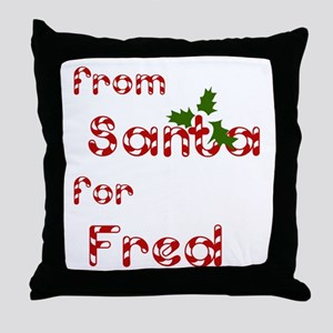 From Santa For Fred Throw Pillow