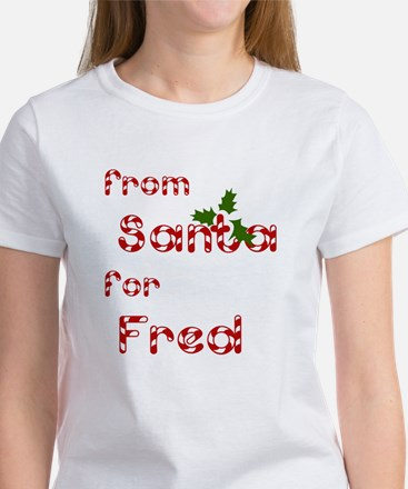 From Santa For Fred Women's T-Shirt