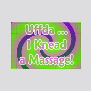 Uffda I Knead a Massage Rectangle Magnet